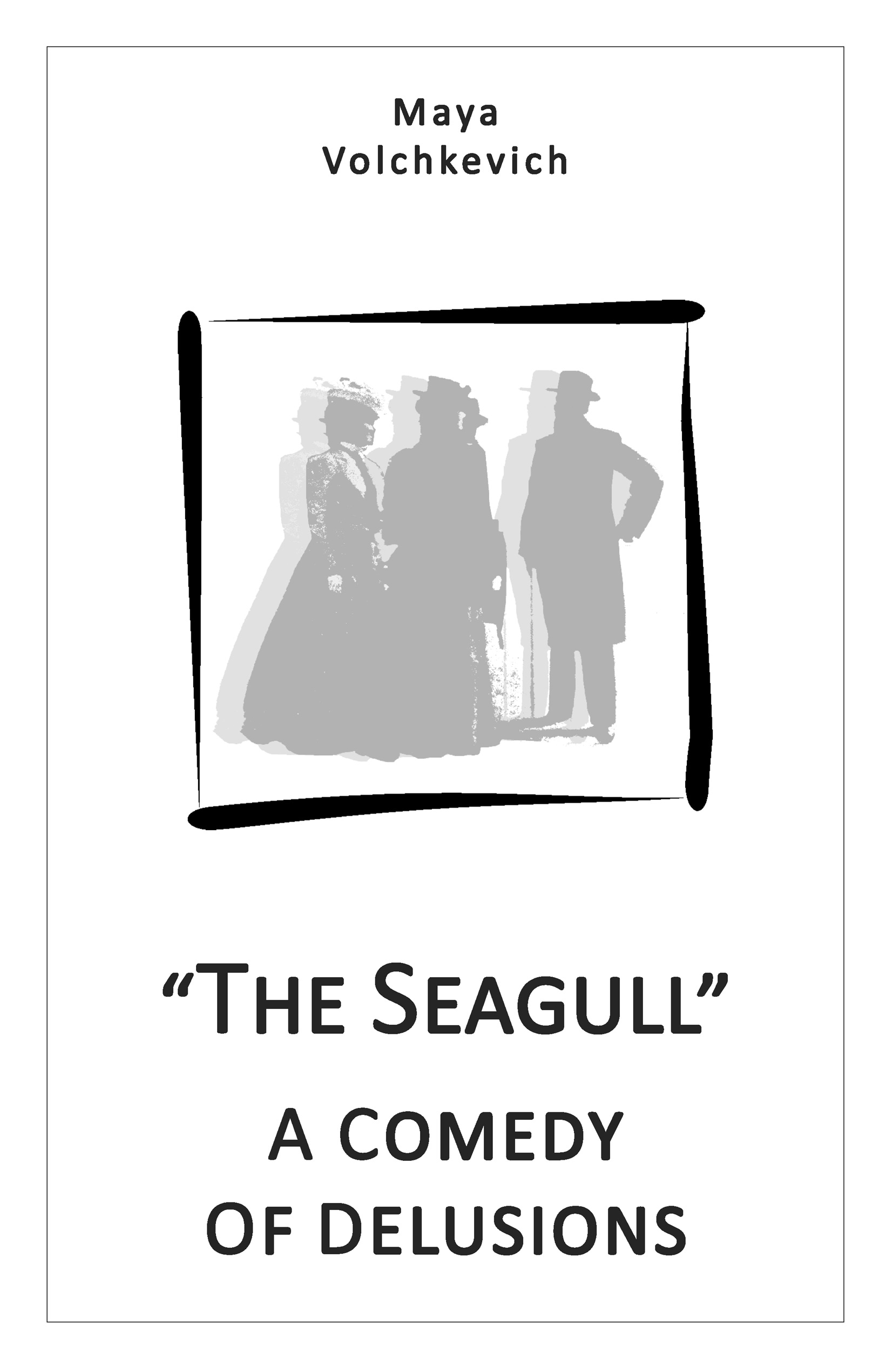 Майя Волчкевич The Seagull. A comedy of delusions the comedy about a bank robbery london
