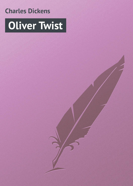 Чарльз Диккенс Oliver Twist dickens ch oliver twist