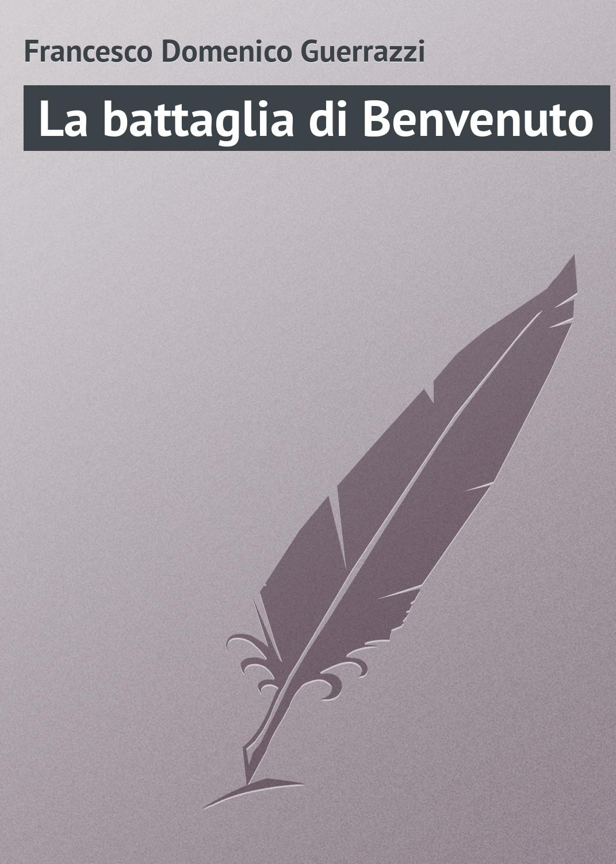 Francesco Guerrazzi La battaglia di Benvenuto pradella francesco modellazione comparativa di sistemi di certificazione energetica