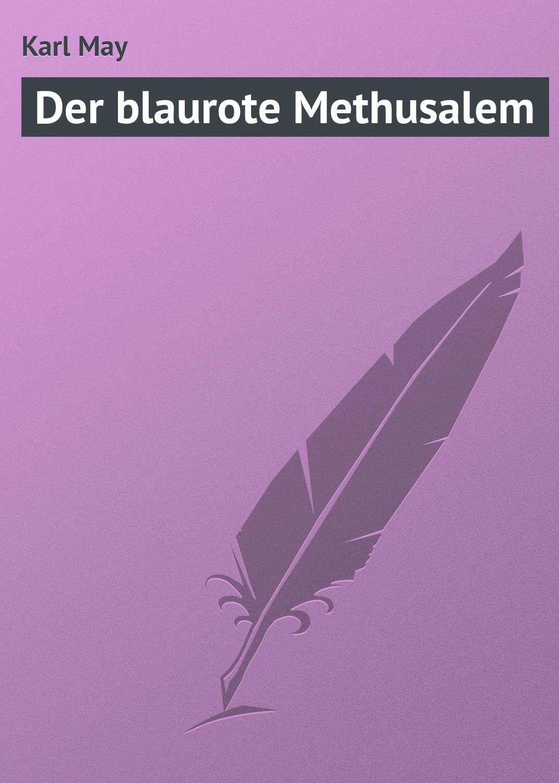 все цены на Karl May Der blaurote Methusalem