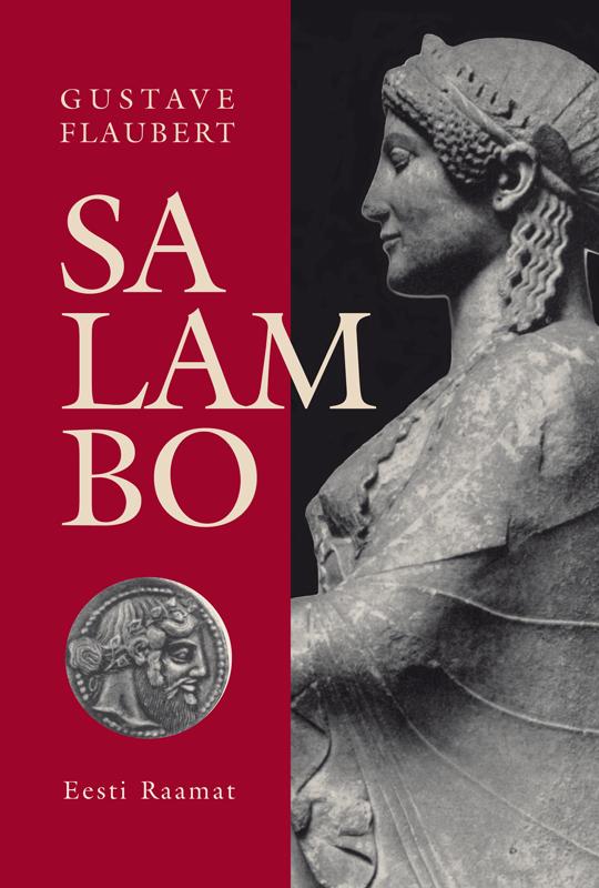 Гюстав Флобер Salambo лев толстой sõda ja rahu iii ja iv