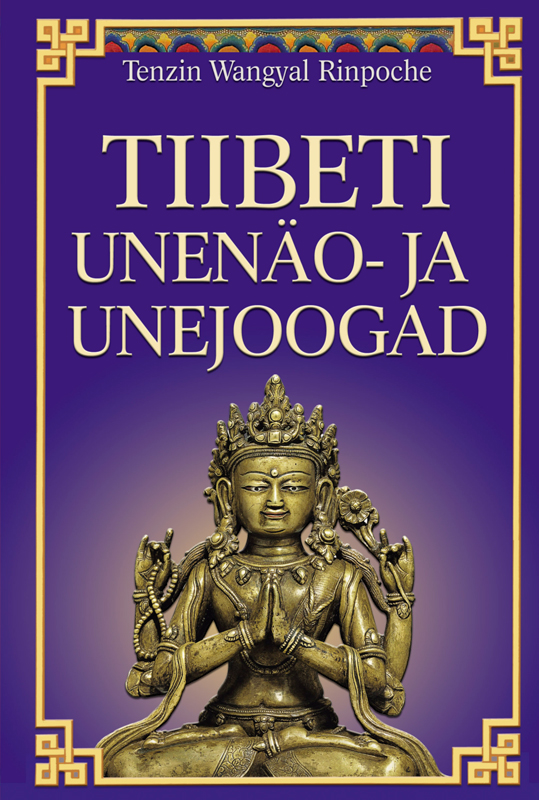 Rinpoche Tenzin Wangyal Tiibeti unenäo- ja unejoogad rinpoche tenzin wangyal tiibeti unenäo ja unejoogad page 2