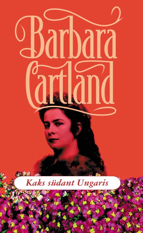 Барбара Картленд Kaks südant Ungaris nicola cornick leedi ja lord