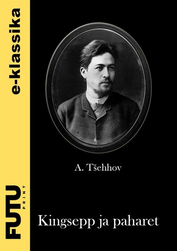 цена на Anton Tšehhov Kingsepp ja paharet