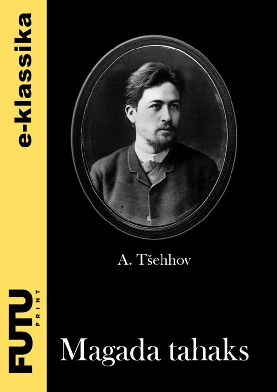 Anton Tšehhov Magada tahaks цена 2017