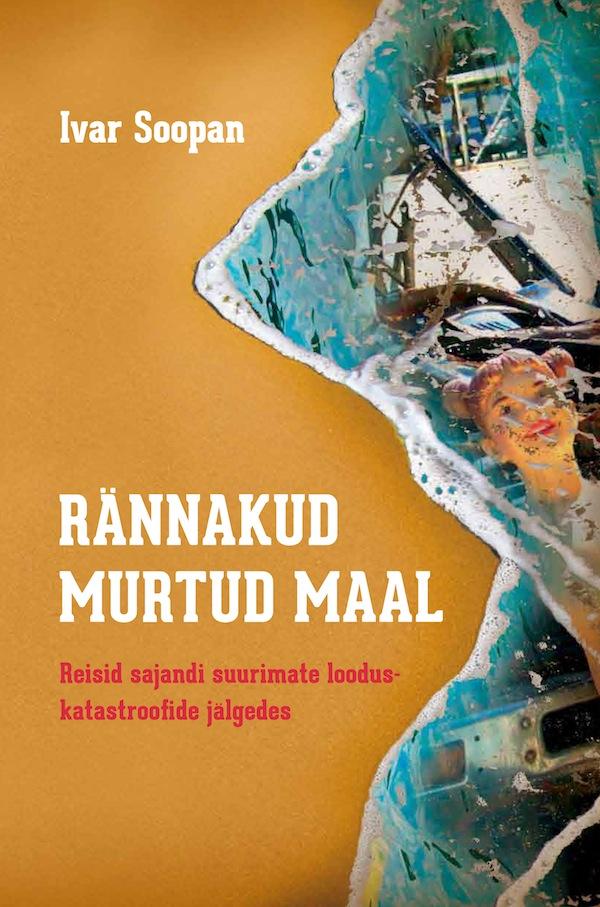 Ivar Soopan Rännakud murtud maal tsunami