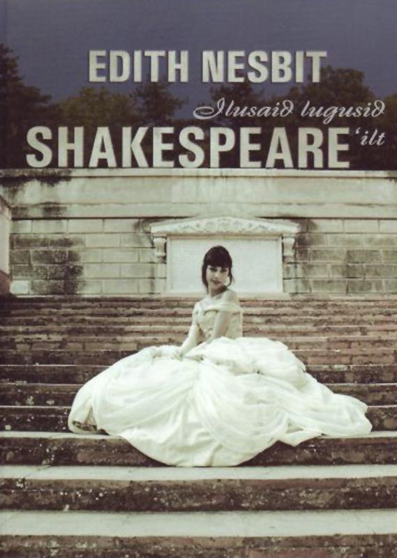 Эдит Несбит Ilusaid lugusid Shakespeareilt edith nesbit leaves of life 1888