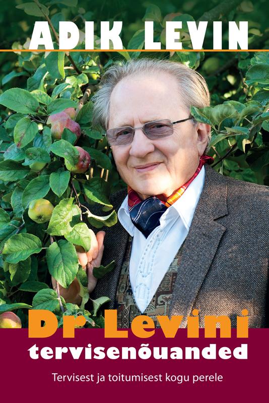 Adik Levin Dr Levini tervisenõuanded. Tervisest ja toitumisest kogu perele