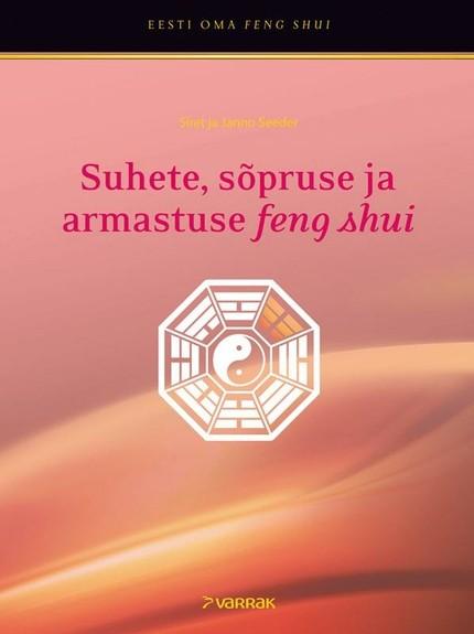 Janno Seeder Suhete, sõpruse ja armastuse feng shui gerda kroom feng shui erootiline külg