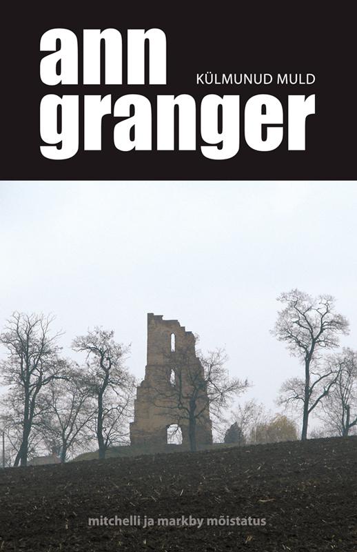 K?lmunud muld. Ann Granger. ISBN: 9789985329535