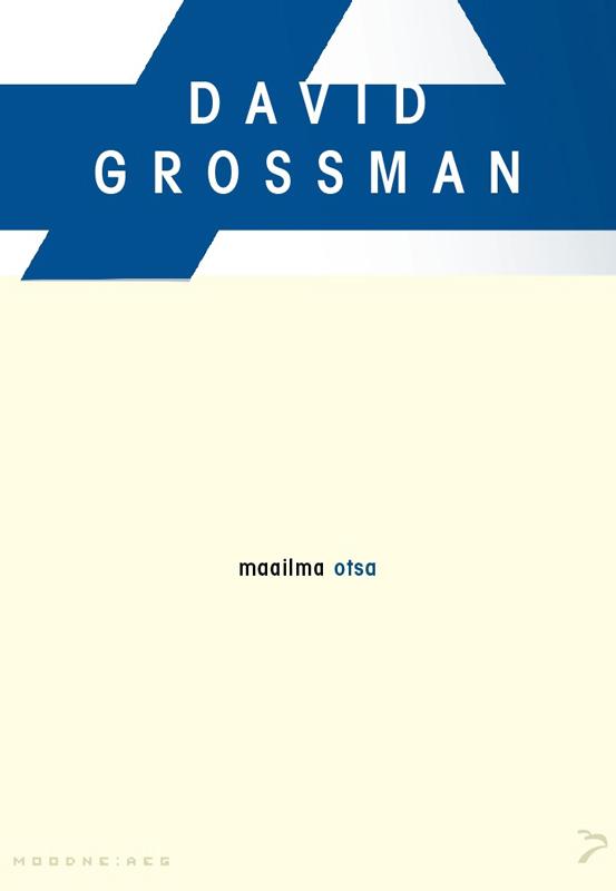 "Maailma otsa. Sari ""Moodne aeg"". David Grossman"