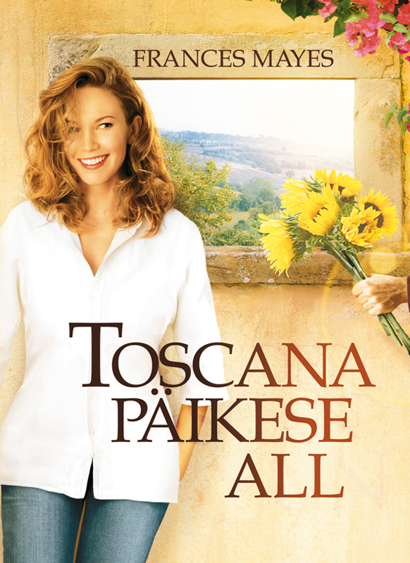 цена Frances Mayes Toscana päikese all онлайн в 2017 году