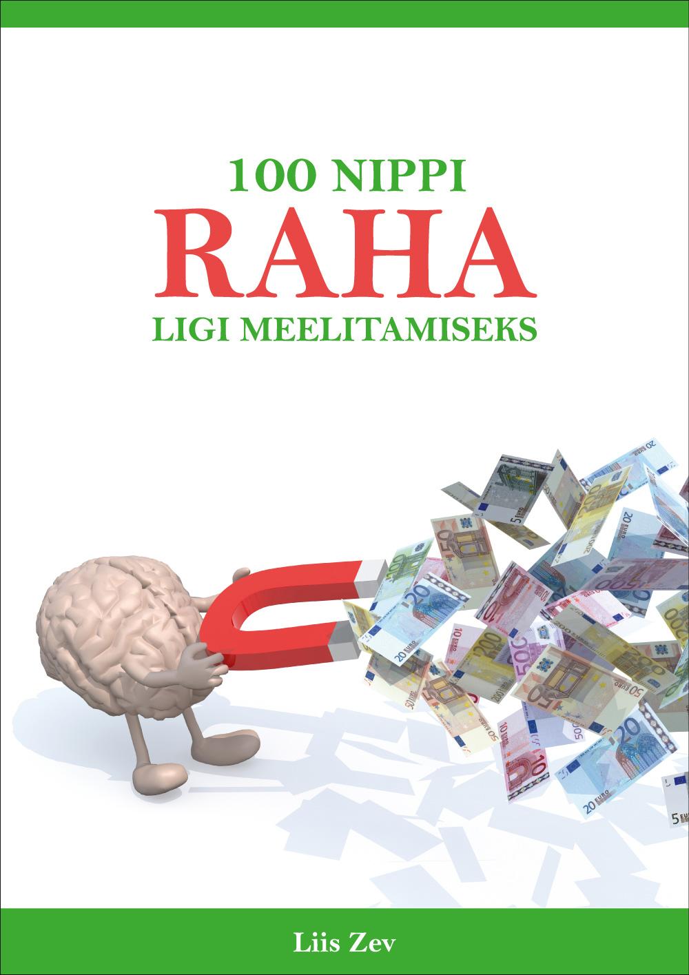 Liis Zev 100 nippi raha ligimeelitamiseks liis zev 100 nippi raha ligimeelitamiseks