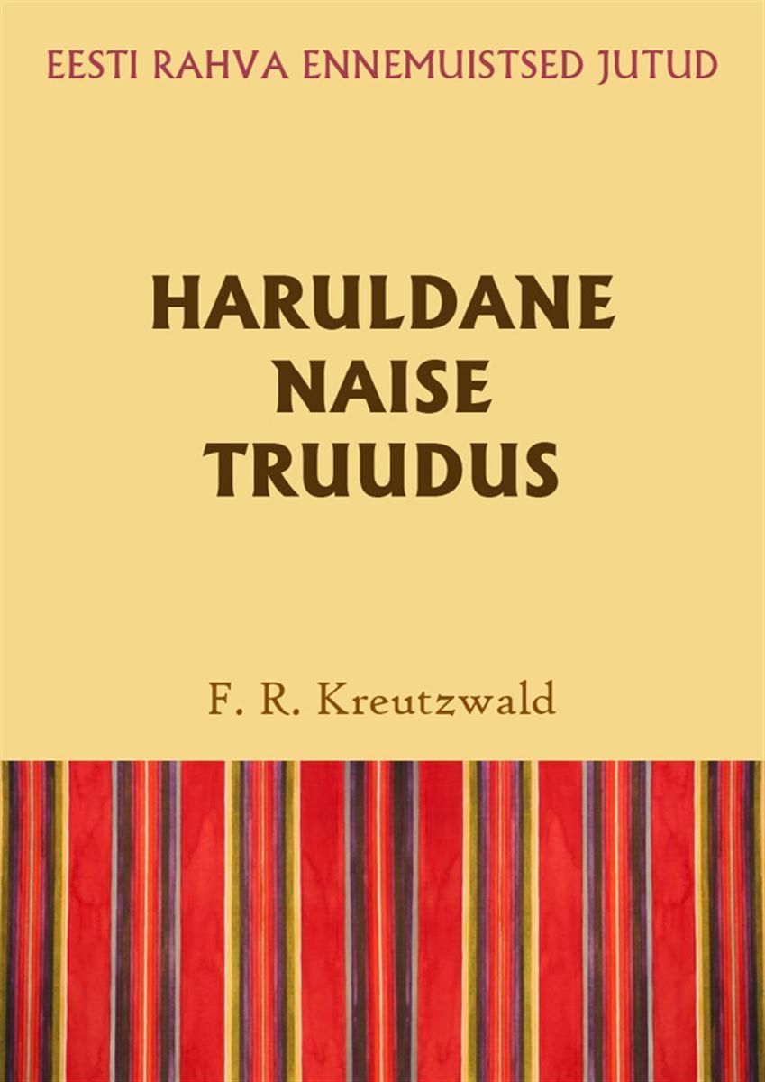 Friedrich Reinhold Kreutzwald Haruldane naise truudus цена