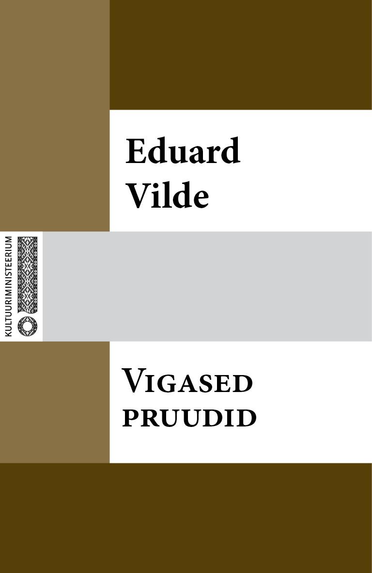 Эдуард Вильде Vigased pruudid eduard vilde jumala tahe