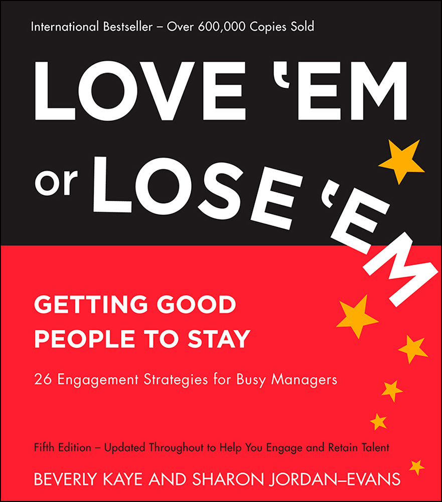 Beverly Kaye Love 'Em or Lose 'Em. Getting Good People to Stay stephen lambert undercover boss inside the tv phenomenon that is changing bosses and employees everywhere