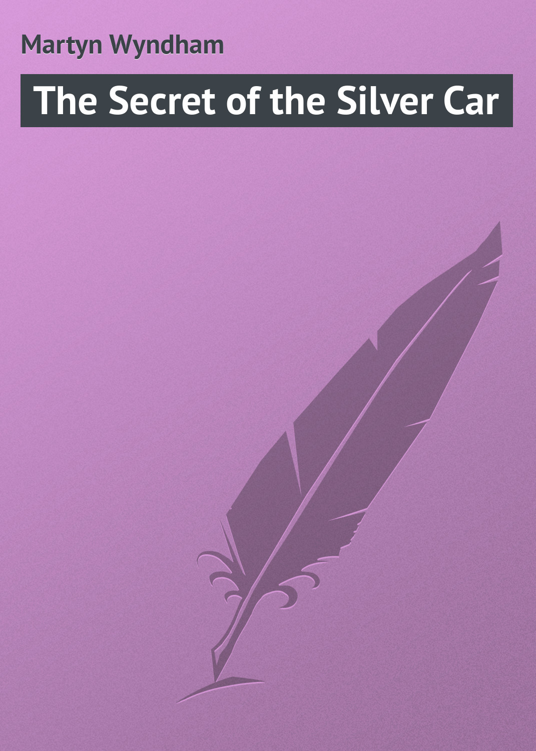 Martyn Wyndham The Secret of the Silver Car