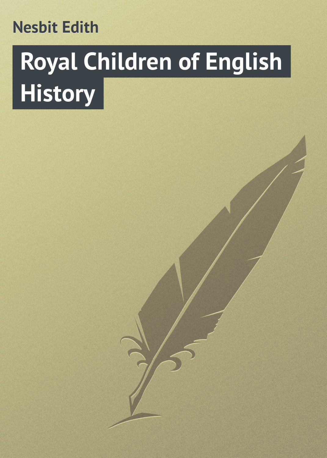 Эдит Несбит Royal Children of English History george hereford brooke battles of english history