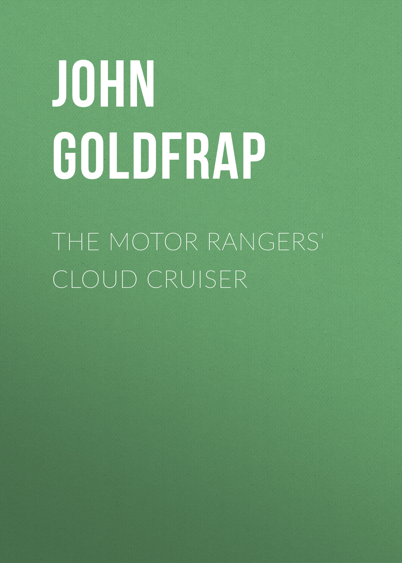 Goldfrap John Henry The Motor Rangers' Cloud Cruiser а дюма асканио
