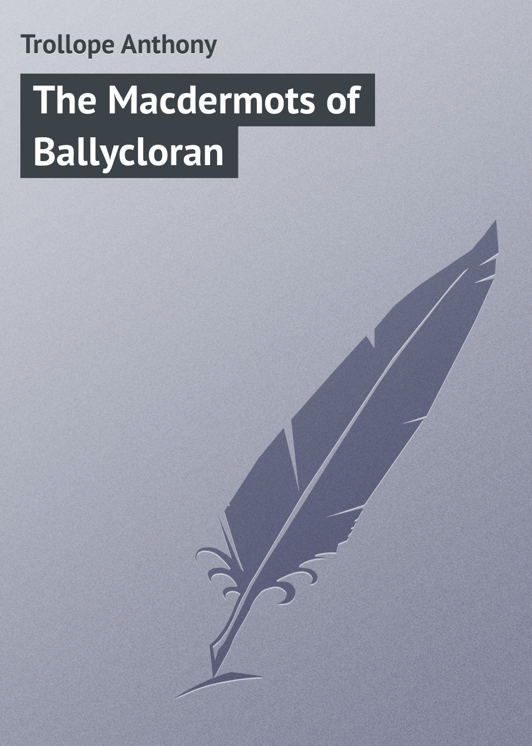 Trollope Anthony The Macdermots of Ballycloran цены онлайн