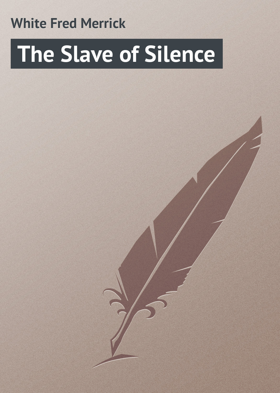 White Fred Merrick The Slave of Silence the moment of silence