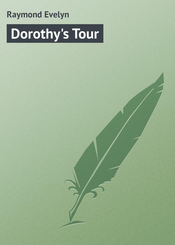 Raymond Evelyn Dorothy's Tour raymond evelyn dorothy s tour