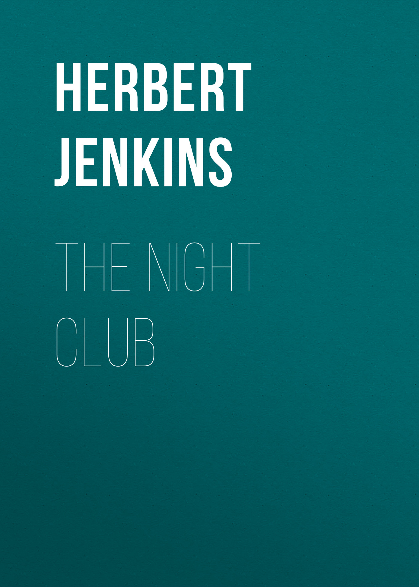 Jenkins Herbert George The Night Club