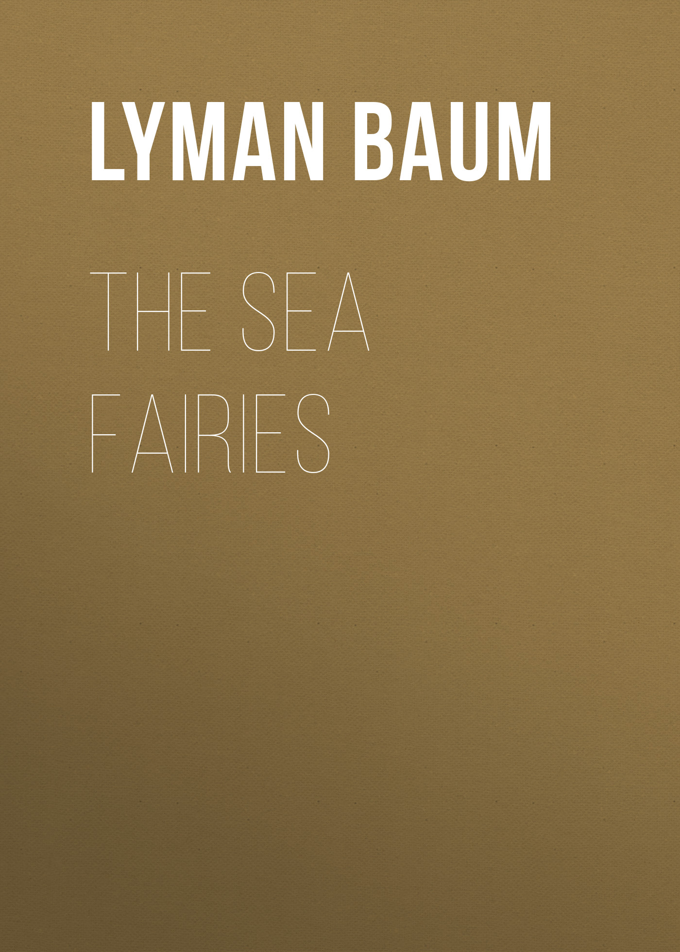 все цены на Лаймен Фрэнк Баум The Sea Fairies