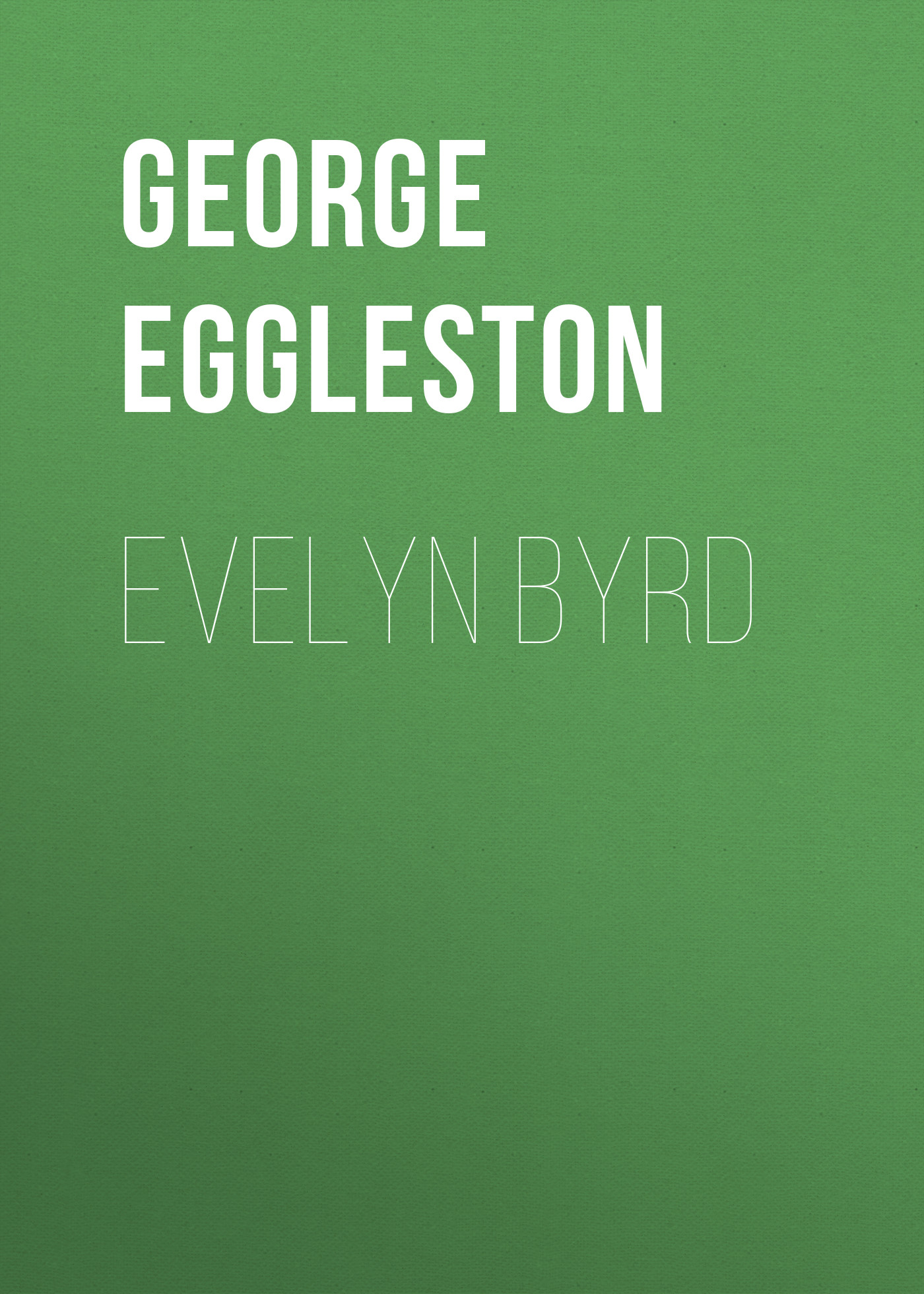 Eggleston George Cary Evelyn Byrd adrianne byrd when valentines collide