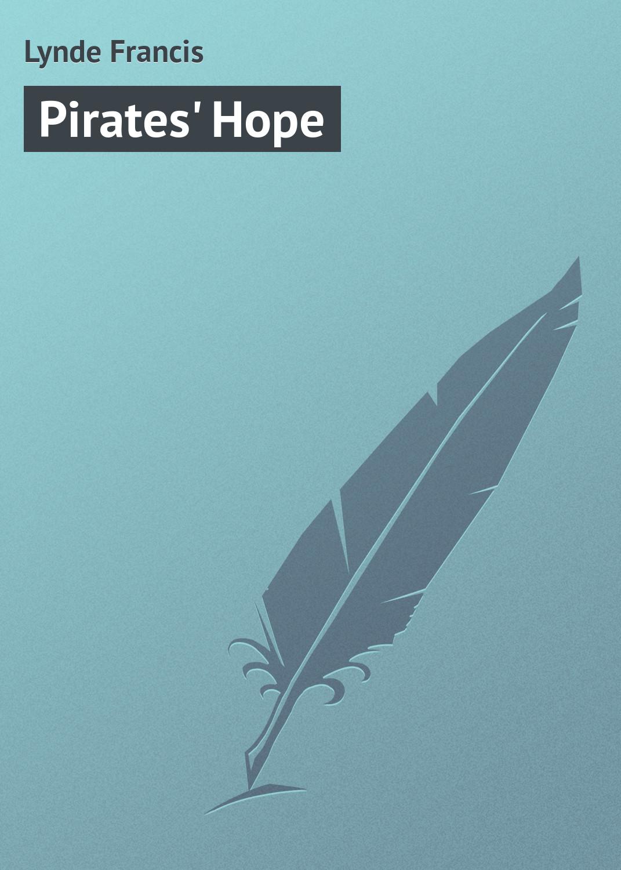 Lynde Francis Pirates' Hope недорого