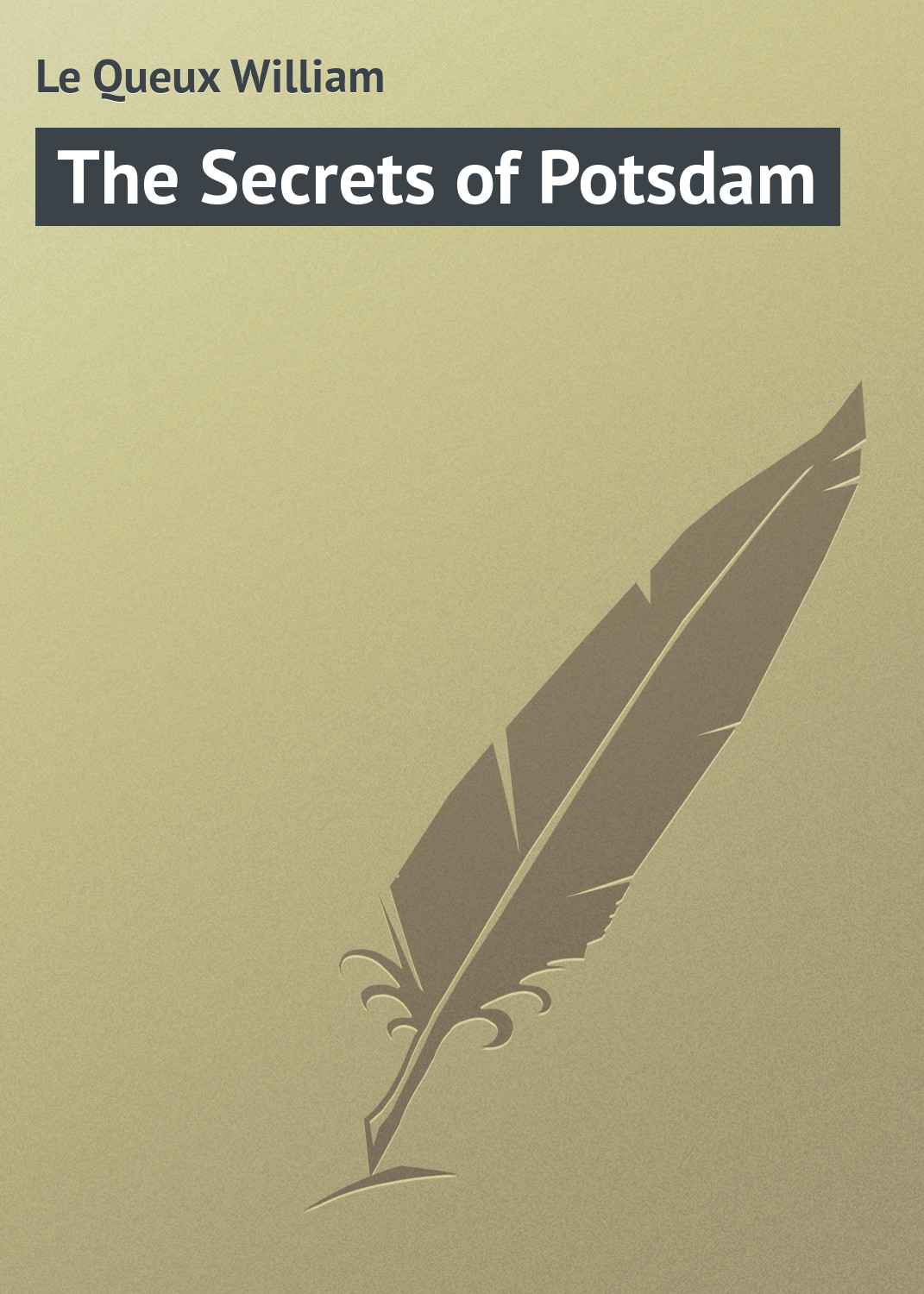 все цены на Le Queux William The Secrets of Potsdam