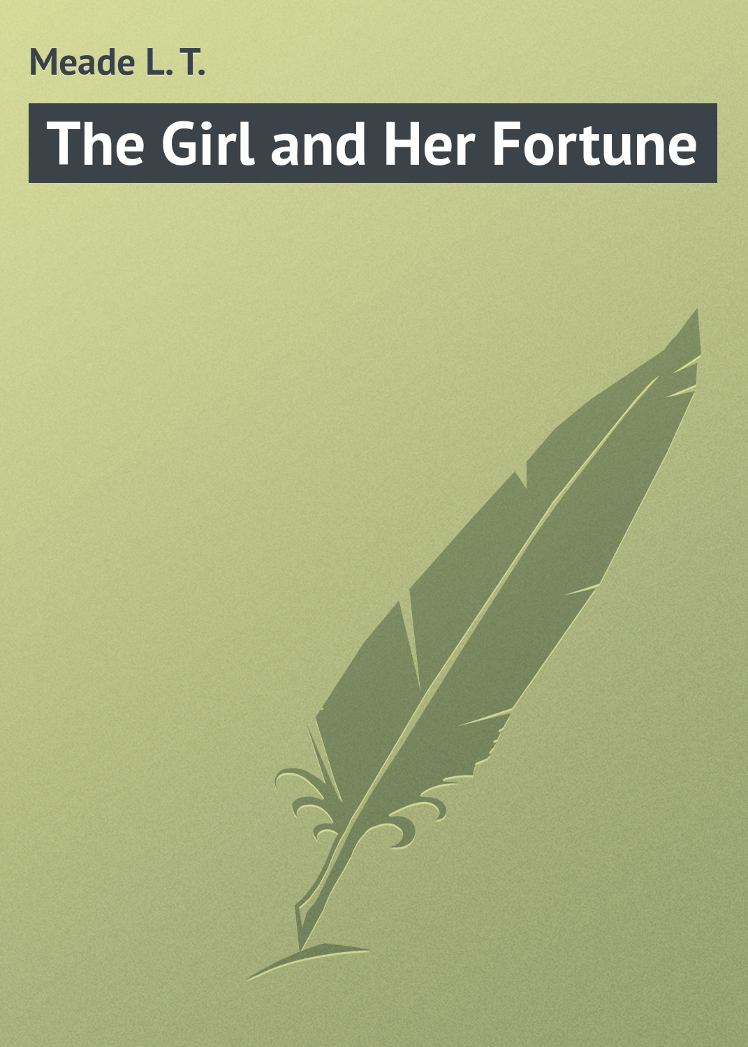 Meade L. T. The Girl and Her Fortune цена