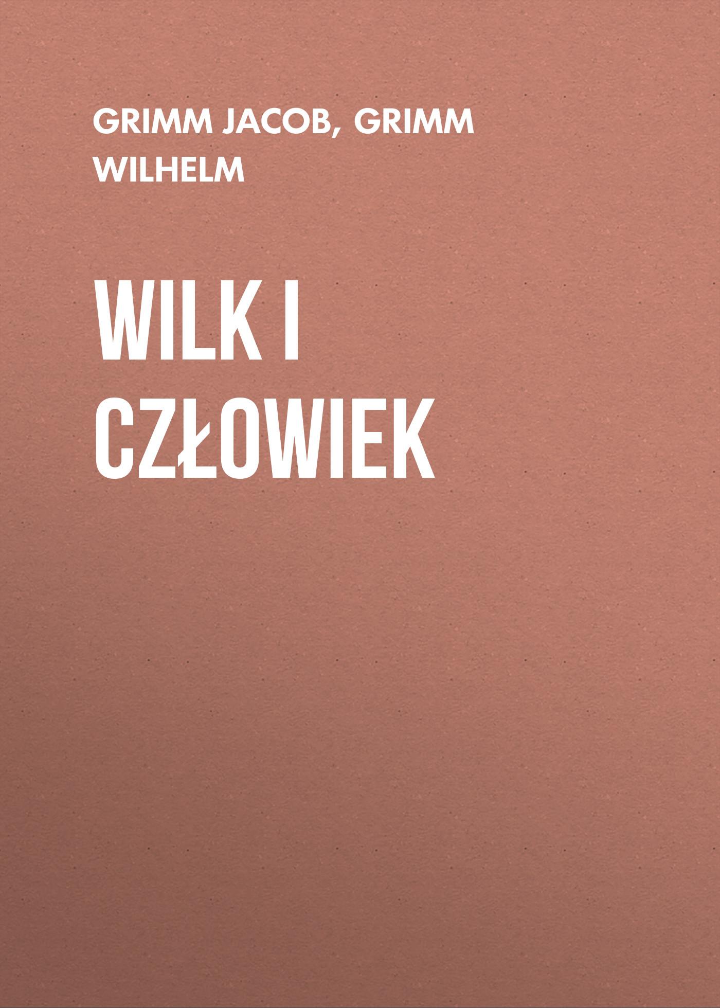 цена на Grimm Jacob Wilk i człowiek