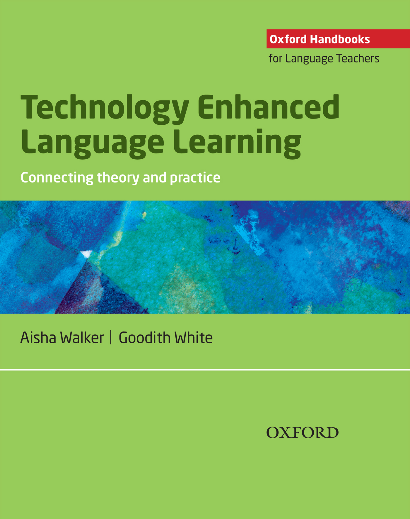 Goodith White Technology Enhanced Language Learning: connecting theory and practice michael allen w michael allen s online learning library successful e learning interface making learning technology polite effective and fun