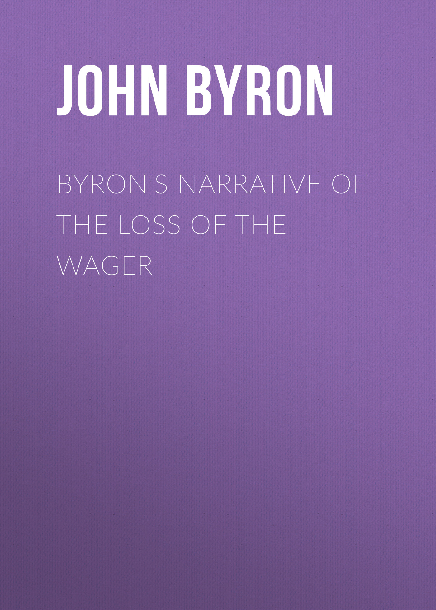 Byron John Byron's Narrative of the Loss of the Wager the linguistics of narrative