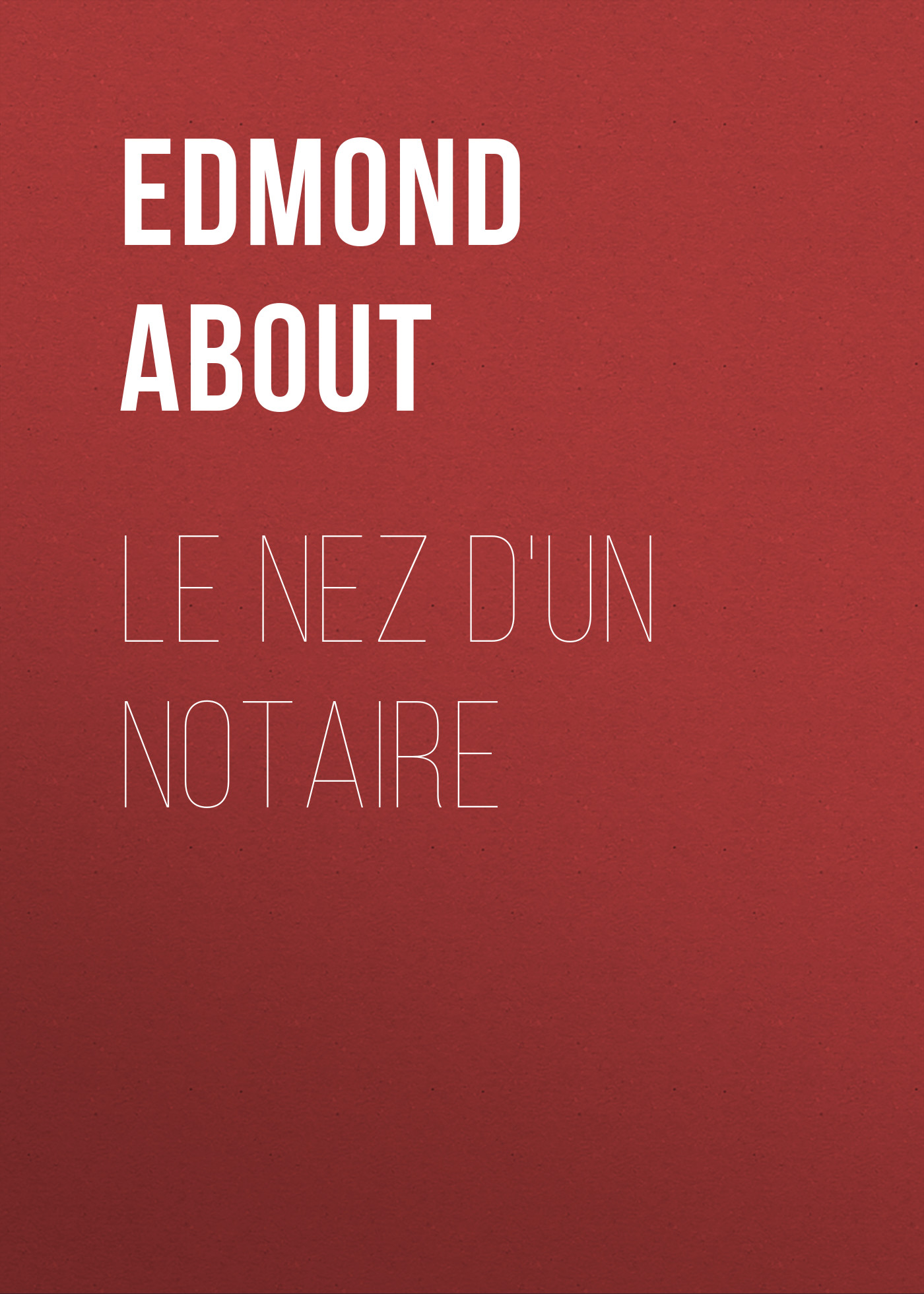 About Edmond Le nez d'un notaire le journal d un fou le nez