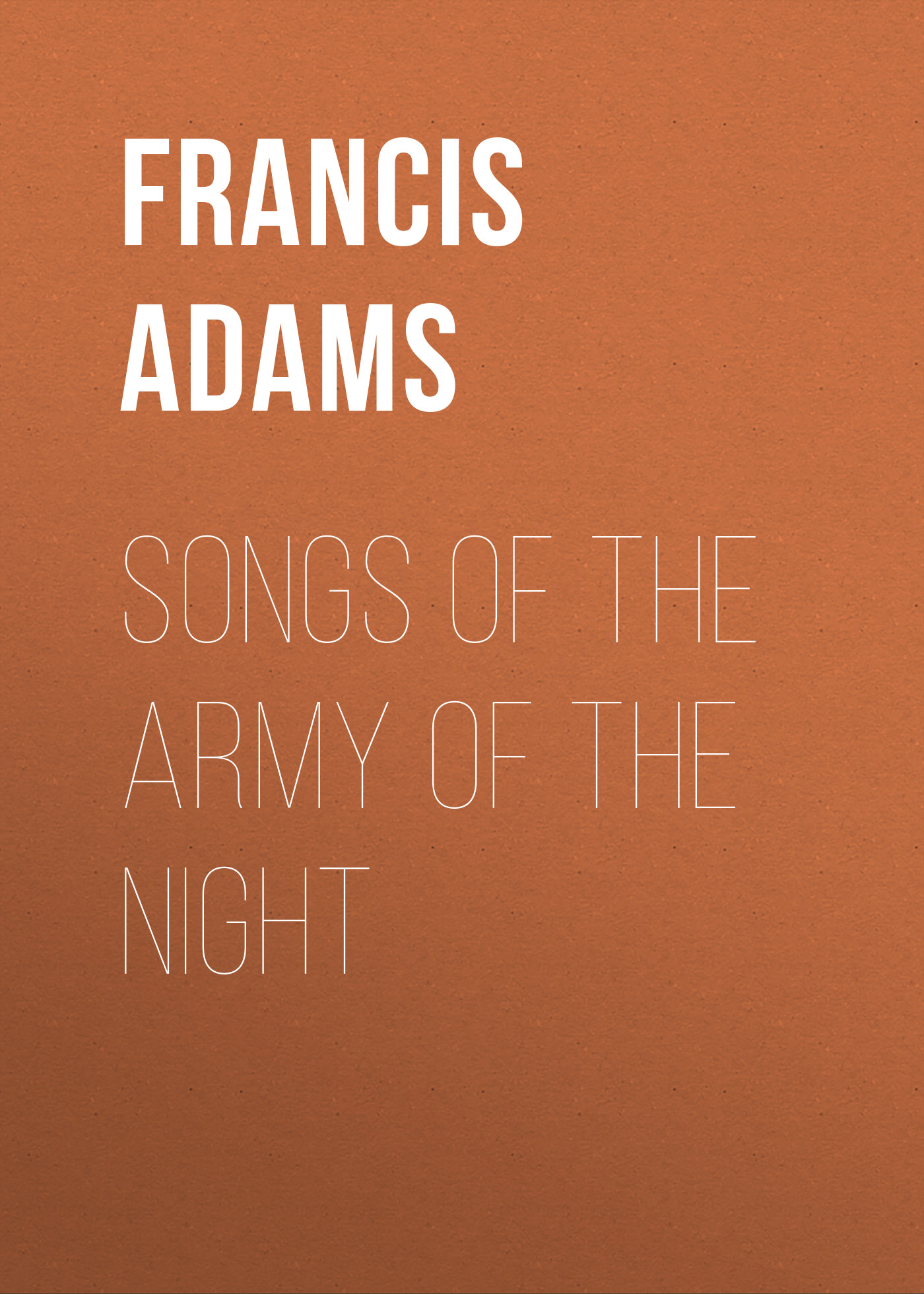 Adams Francis William Lauderdale Songs of the Army of the Night army of me футболка