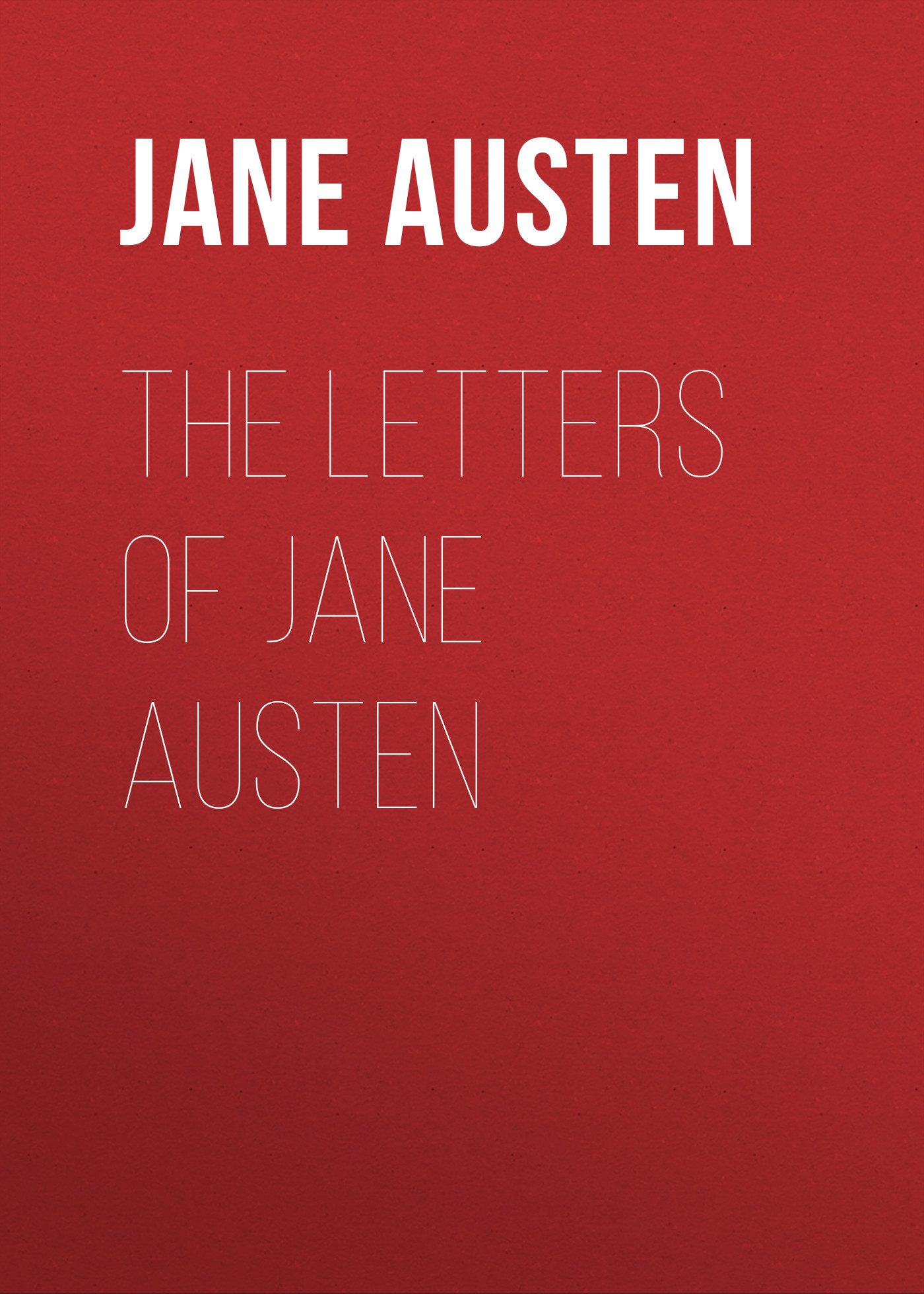 Джейн Остин The Letters of Jane Austen джейн остин the letters of jane austen