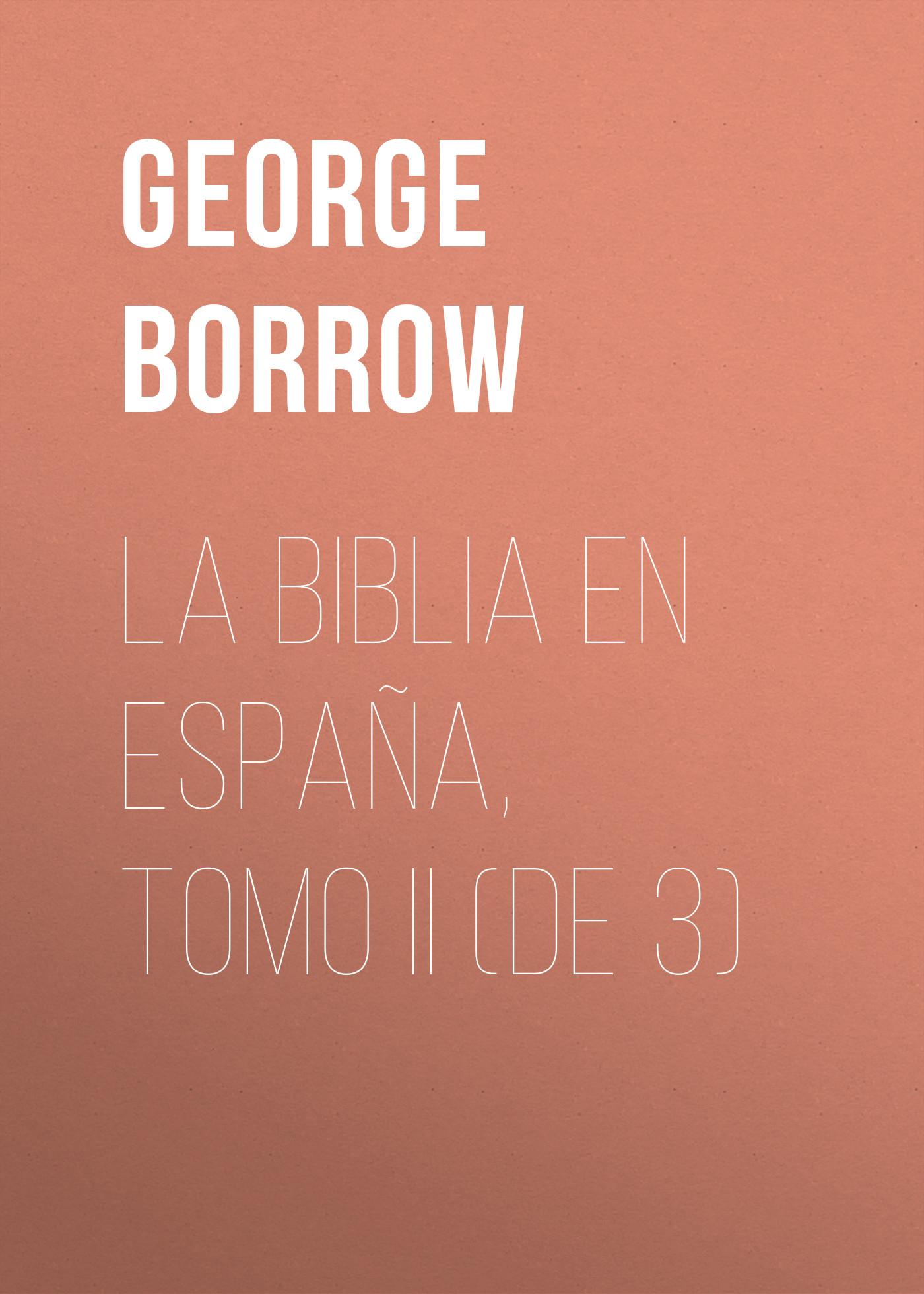 Borrow George La Biblia en España, Tomo II (de 3) цена