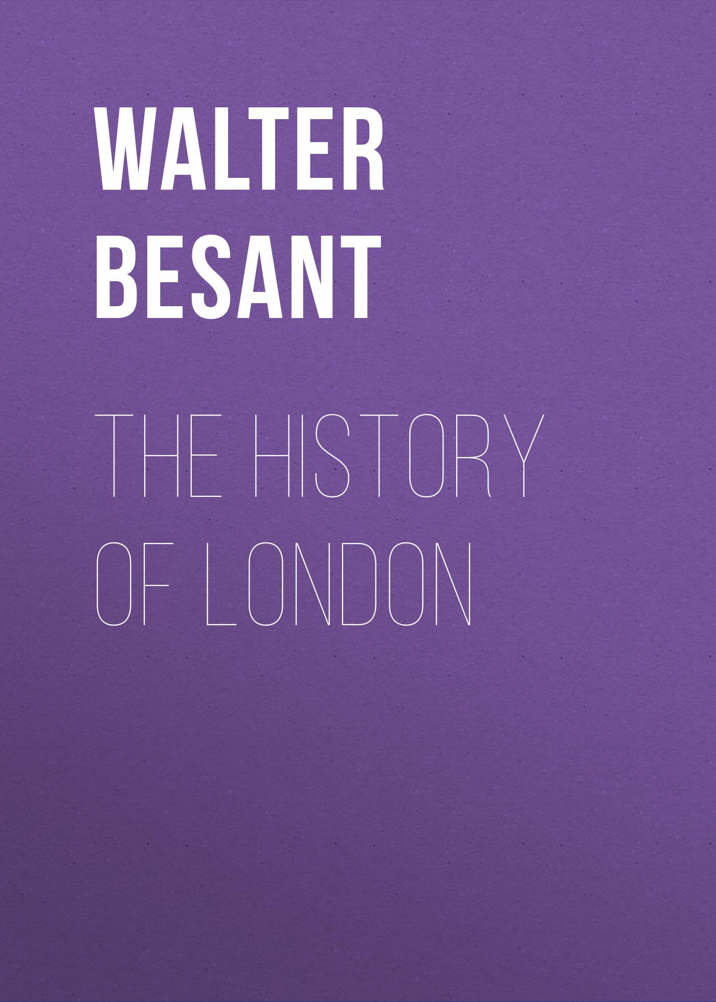 все цены на Walter Besant The History of London онлайн