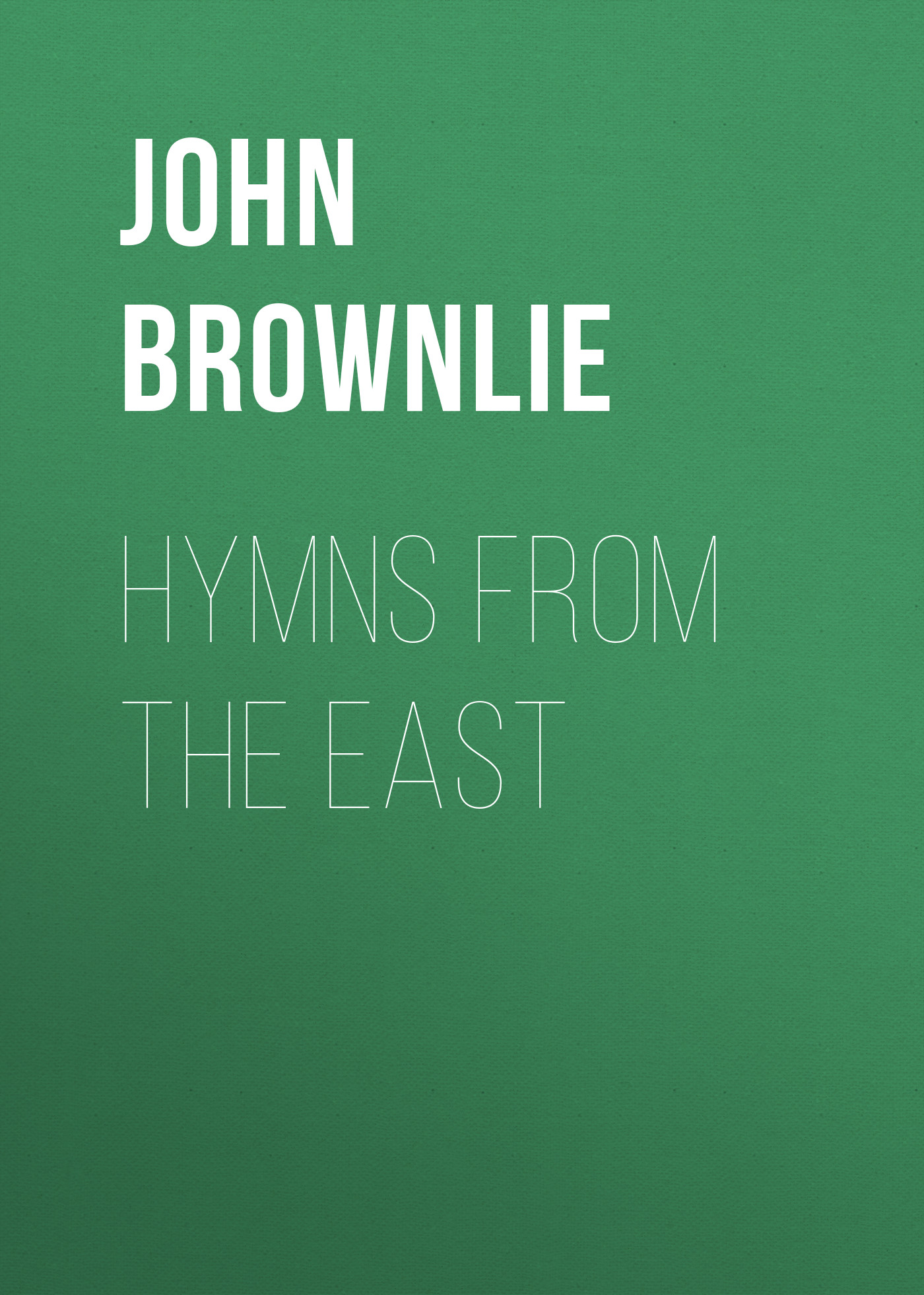 John Brownlie Hymns from the East h finck 8 hymns