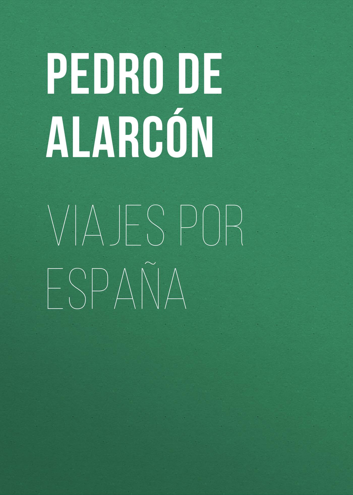 Pedro Antonio de Alarcón Viajes por España supercopa de españa fútbol sala 2018