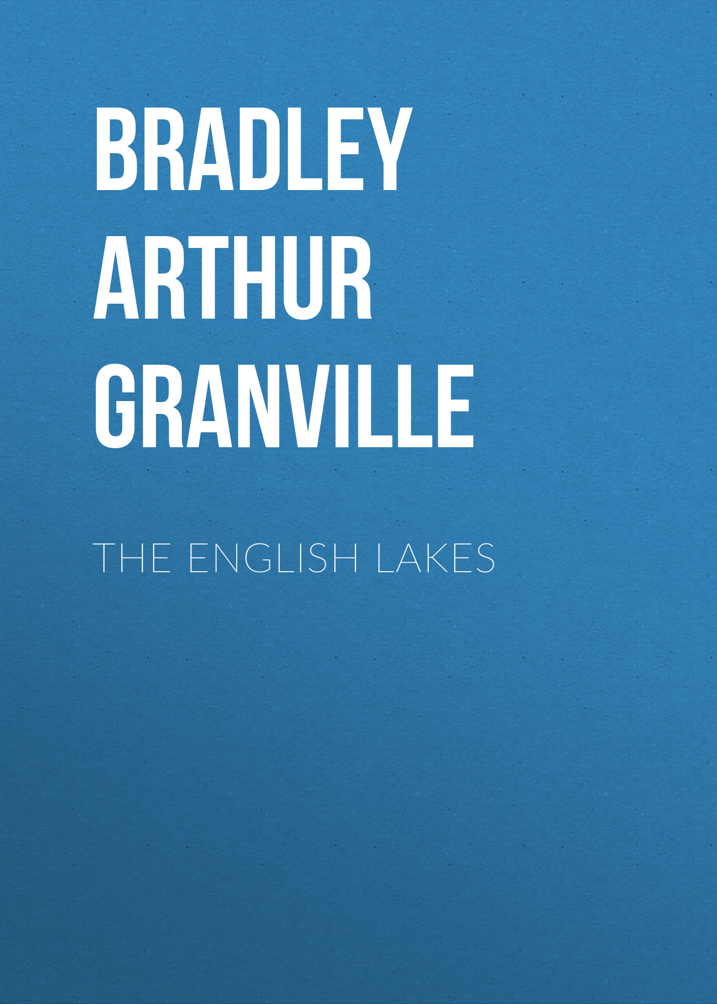 Bradley Arthur Granville The English Lakes lakes restaurant page 8