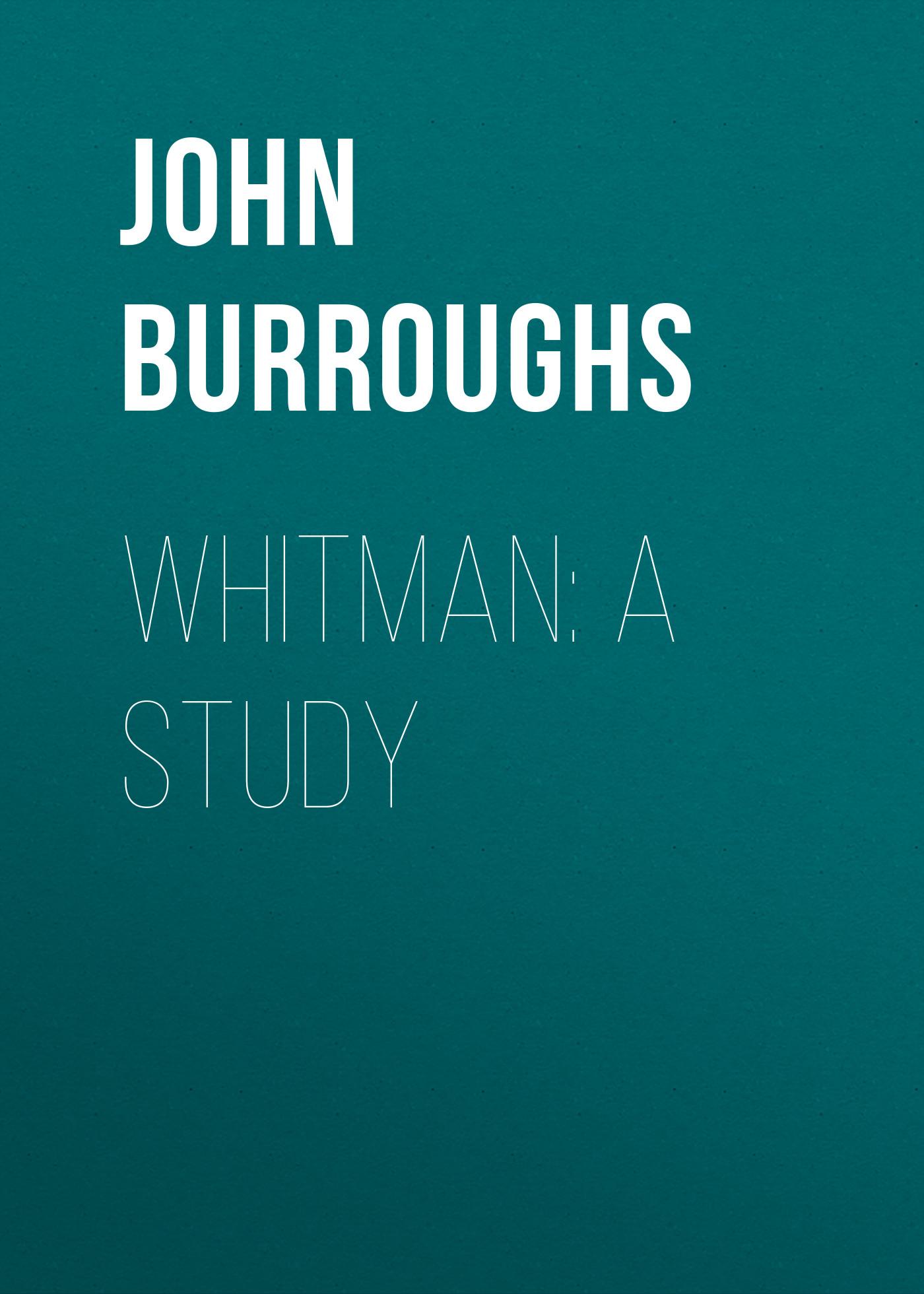лучшая цена John Burroughs Whitman: A Study