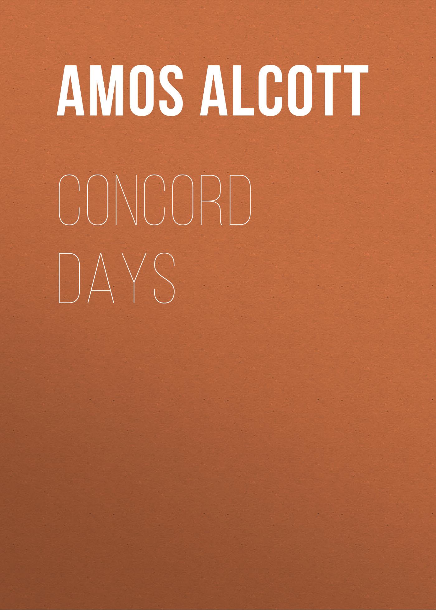 Alcott Amos Bronson Concord Days alcott amos bronson tablets