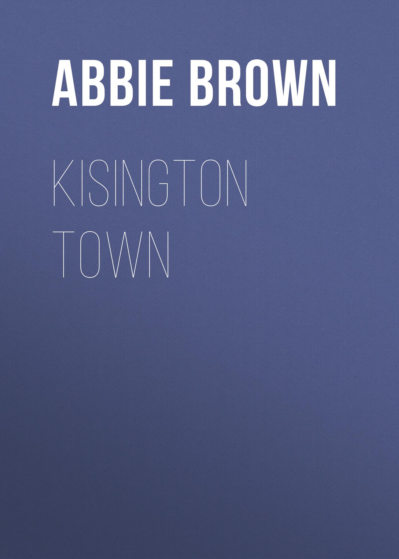 Brown Abbie Farwell Kisington Town brown abbie farwell the book of saints and friendly beasts