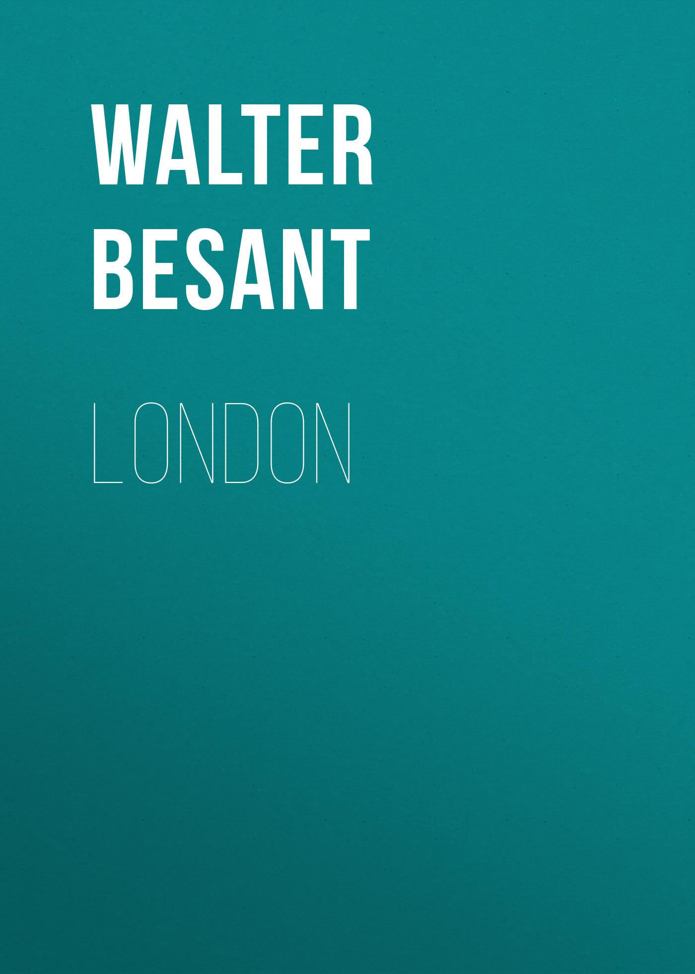 Walter Besant London walter besant london