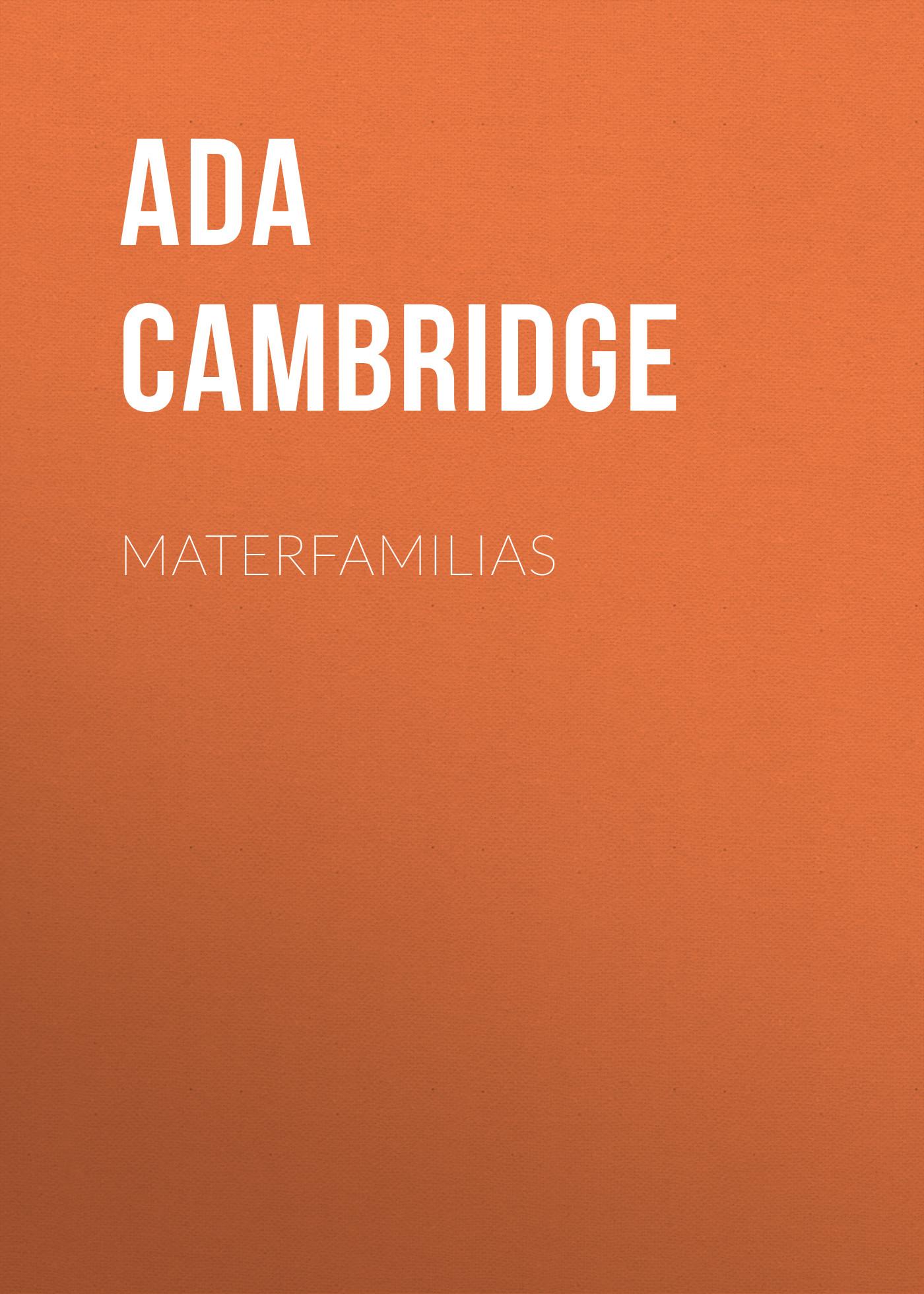 Ada Cambridge Materfamilias ada cambridge materfamilias