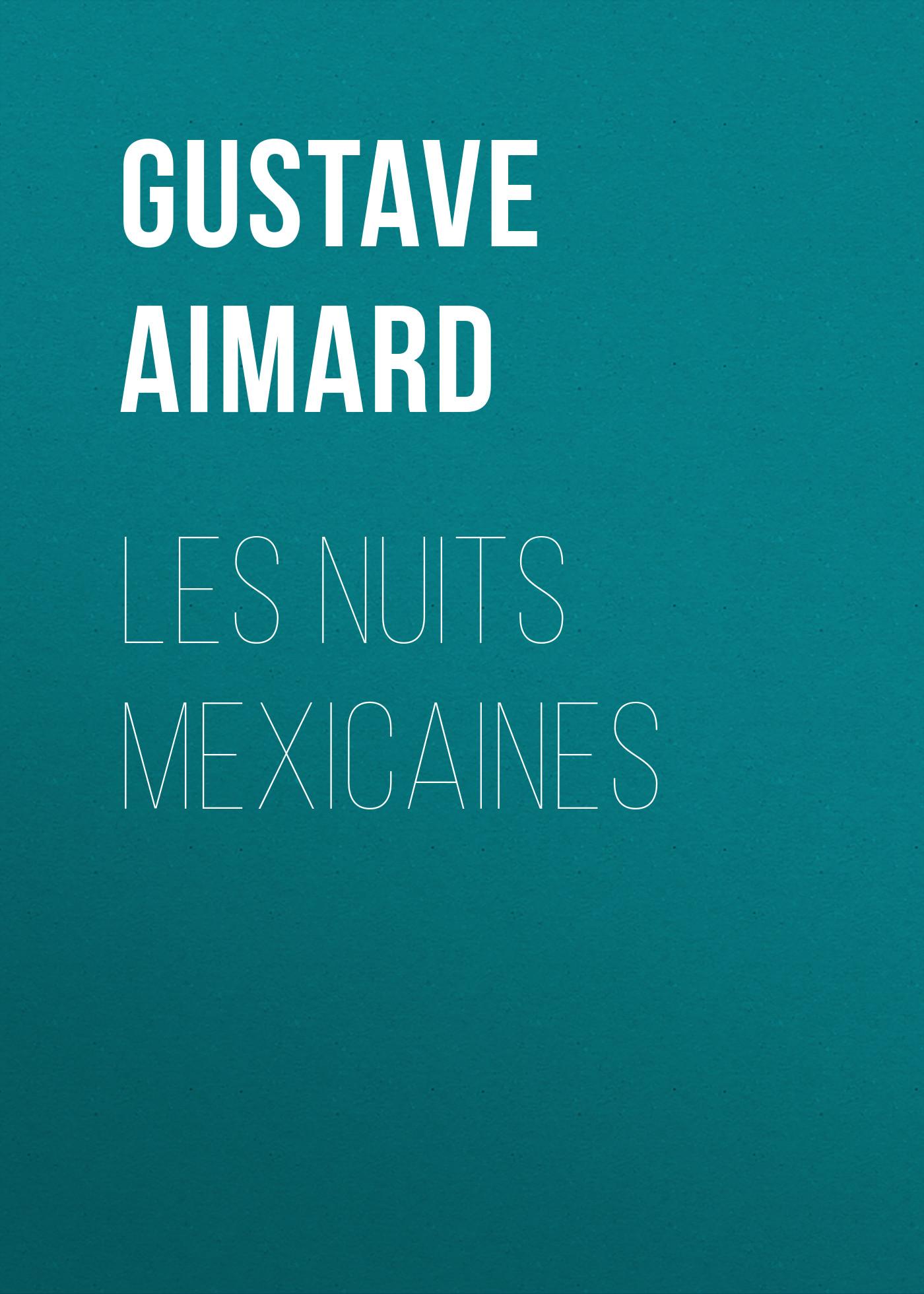 Gustave Aimard Les nuits mexicaines gustave aimard coeur de panthère