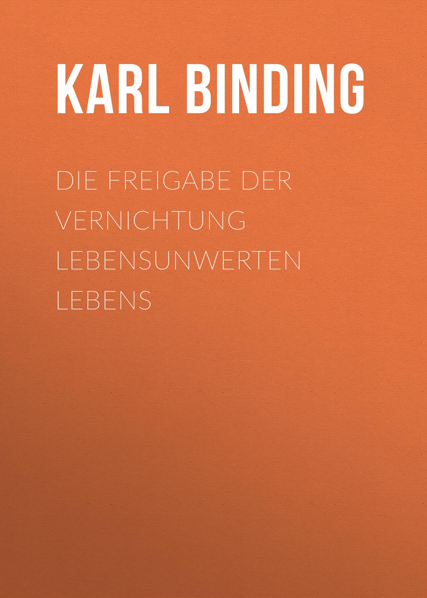 Karl Binding Die Freigabe der Vernichtung lebensunwerten Lebens ботинки der spur der spur de034amwiz42